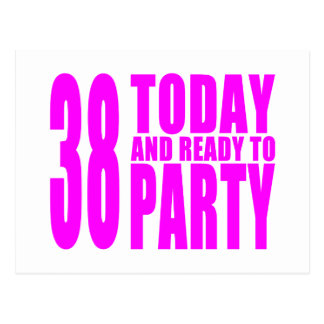 Girls 38th Birthdays : 38 Today and Ready to Party Postcard