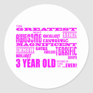 Girls 3rd Birthdays : Pink Greatest 3 Year Old Round Sticker