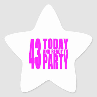 Girls 43rd Birthdays : 43 Today and Ready to Party Star Sticker