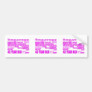 Girls 43rd Birthdays Pink Greatest Forty Three Bumper Sticker