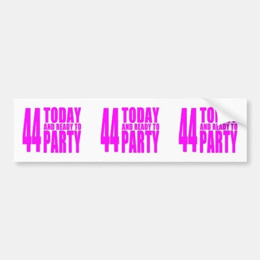 Girls 44th Birthdays : 44 Today & Ready to Party Bumper Sticker