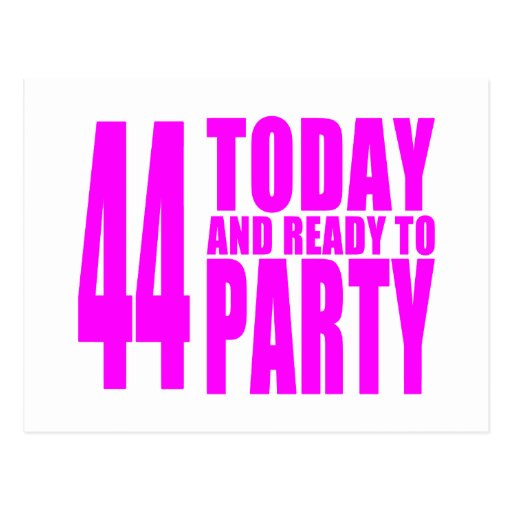 Girls 44th Birthdays : 44 Today & Ready to Party Postcards