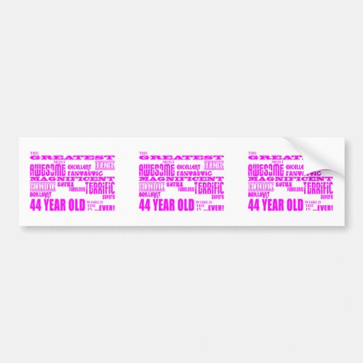 Girls 44th Birthdays Pink Greatest Forty Four Bumper Stickers