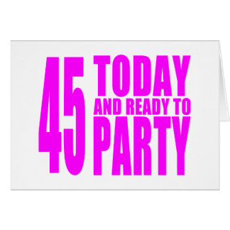 Girls 45th Birthdays : 45 Today and Ready to Party Note Card