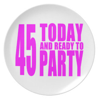 Girls 45th Birthdays 45 Today and Ready to Party Plate