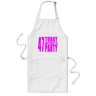 Girls 47th Birthdays : 47 Today and Ready to Party Aprons