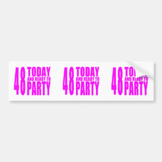 Girls 48th Birthdays : 48 Today and Ready to Party Bumper Sticker