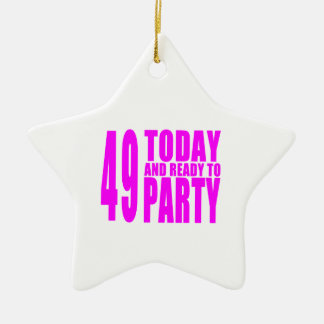 Girls 49th Birthdays : 49 Today and Ready to Party Ceramic Star Decoration
