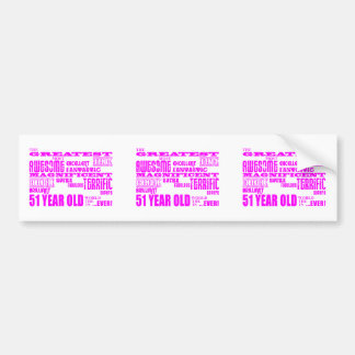 Girls 51st Birthdays : Pink Greatest Fifty One Bumper Stickers