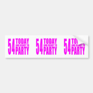 Girls 54th Birthdays : 54 Today & Ready to Party Bumper Sticker