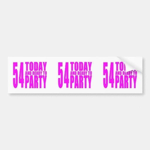 Girls 54th Birthdays : 54 Today & Ready to Party Bumper Sticker