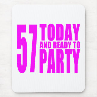 Girls 57th Birthdays : 57 Today and Ready to Party Mouse Pad