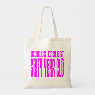Girls 60 Birthdays Worlds Coolest Sixty Year Old Bags