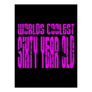 Girls 60 Birthdays Worlds Coolest Sixty Year Old Posters