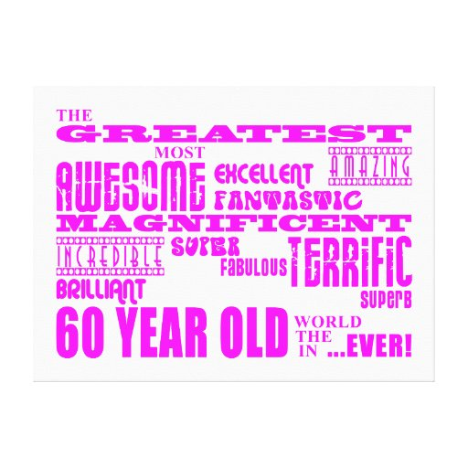 Girls 60th Birthdays : Pink Greatest 60 Year Old Canvas Print