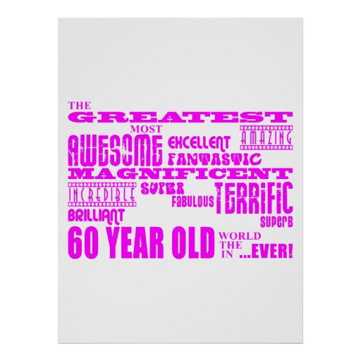 Girls 60th Birthdays : Pink Greatest 60 Year Old Posters