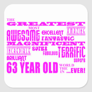 Girls 63rd Birthdays Pink Greatest Sixty Three Square Sticker