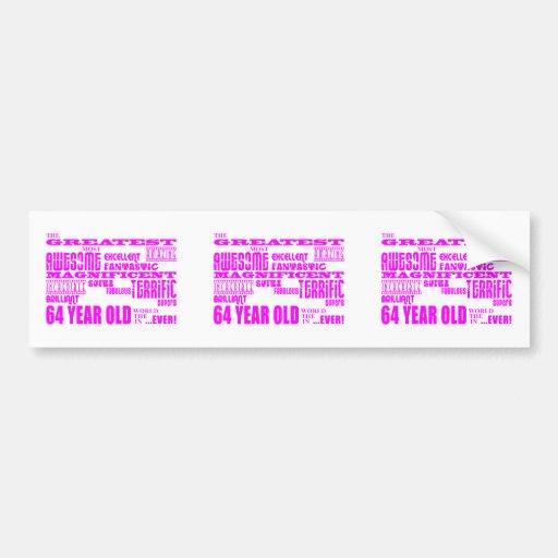 Girls 64th Birthdays Pink Greatest Sixty Four Bumper Stickers