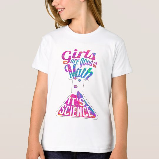 Girls Are Good at Math, It's Science T-Shirt