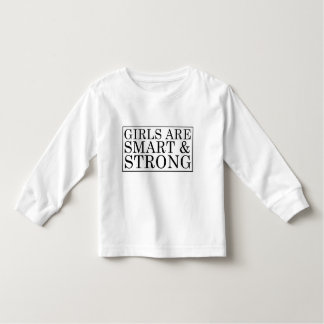 Girls are Smart and Strong Toddler Shirt