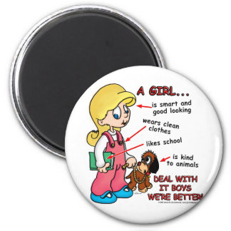 Girls are smarter than boys! 6 cm round magnet