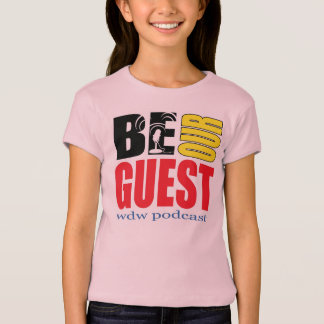 Girls Baby Doll Be Our Guest Podcast T-Shirt
