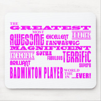 Girls Badminton : Pink Greatest Badminton Player Mouse Pad
