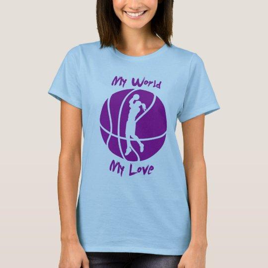 Girls Basketball My World, My Love T-Shirt