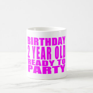 Girls : Birthday Two Year Old Ready to Party Coffee Mug
