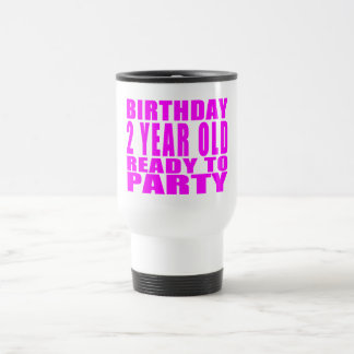 Girls : Birthday Two Year Old Ready to Party Mugs