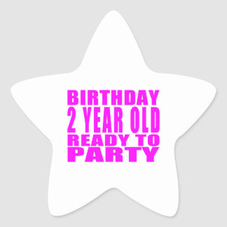 Girls : Birthday Two Year Old Ready to Party Star Sticker
