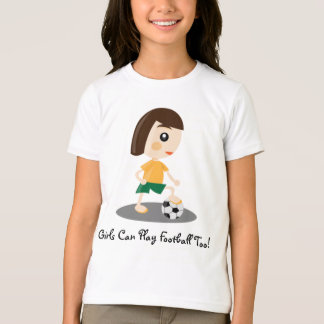 Girls Can Play Football Too T-Shirt