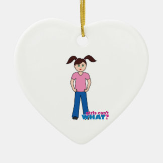 Girls Can't WHAT? Girl Ceramic Heart Decoration