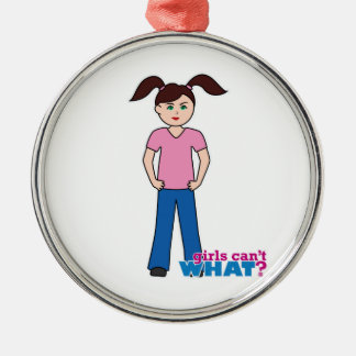 Girls Can't WHAT? Girl Silver-Colored Round Decoration