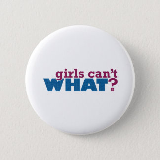 Girls Can't WHAT? Logo 6 Cm Round Badge
