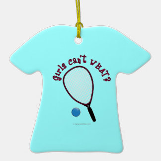 Girls Can't WHAT? Raquetball Ornaments