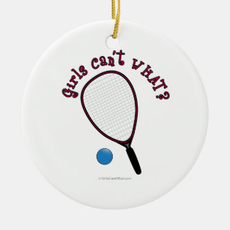 Girls Can't WHAT? Raquetball Round Ceramic Decoration