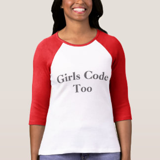 Girls Code Too T-Shirt