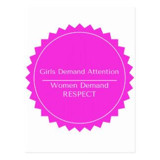 Girls demand attention Women demand Respect Postcard