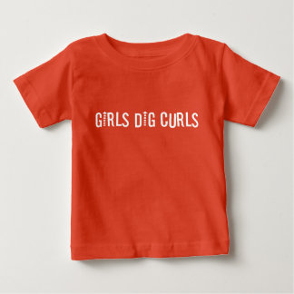 Girls Dig Curls Funny Curly-Haired Baby T-Shirt