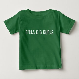 Girls Dig Curls Funny Curly-Haired (white text) Baby T-Shirt