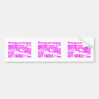 Girls Football : Pink Greatest Left Tackle Bumper Sticker