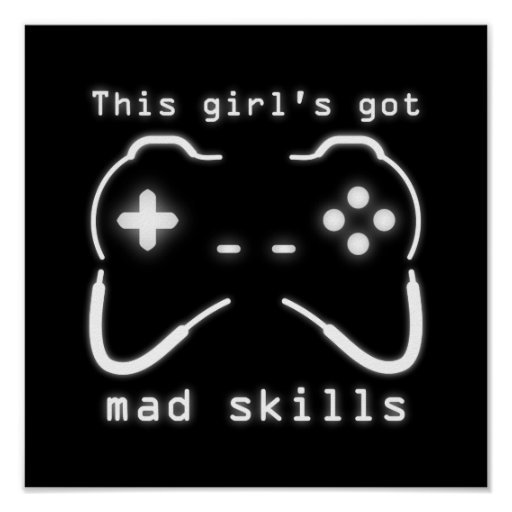 Girl's Got Mad Skills Video Game Controller Poster