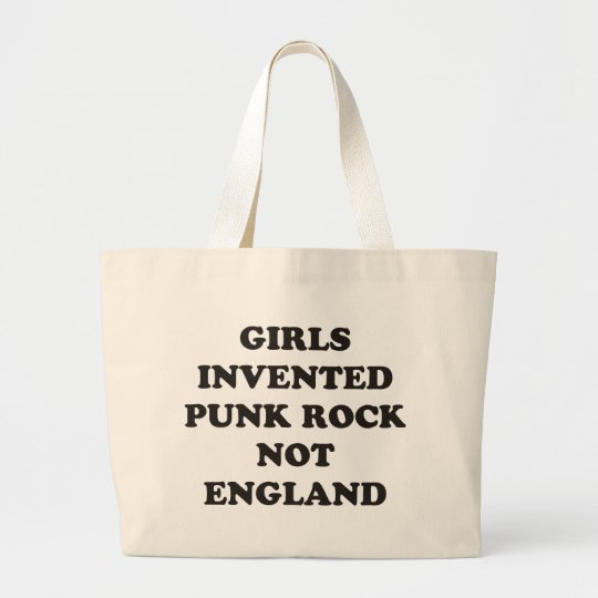 Girls Invented Punk Rock not England Large Tote