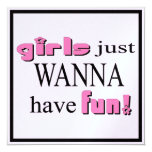Girls Just Wanna Have Fun 13 Cm X 13 Cm Square Invitation Card