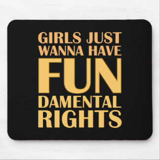 Girls Just Wanna Have Fun Mouse Mat