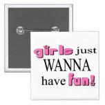 Girls Just Wanna Have Fun Pin