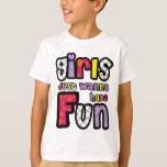 Girls Just Wanna Have Fun Tee Shirts