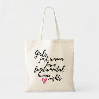 Girls Just Wanna Have Fundamental Human Rights Budget Tote Bag