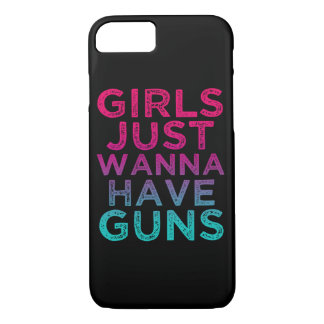 Girls Just wanna have Guns funny phone case